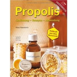 Propolis, Gewinnung - Rezepte - Anwendung